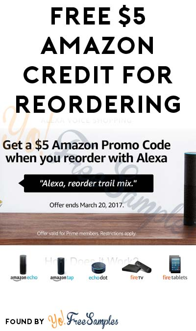 FREE $5 Amazon Credit For Re-Ordering With Alexa (Prime Members Only)