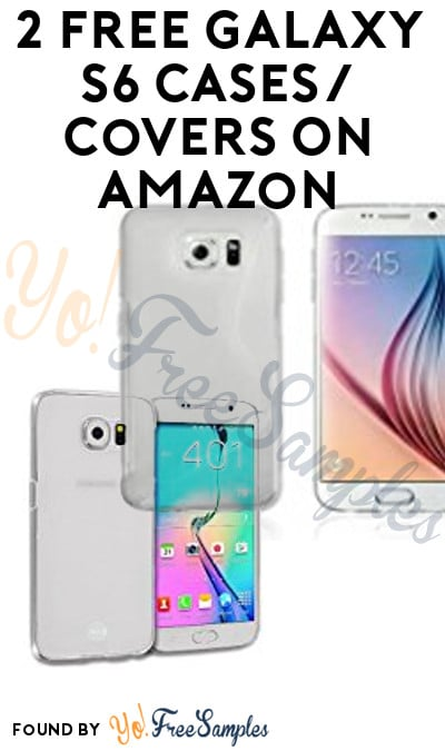 2 FREE Galaxy S6 Cases/Covers On Amazon (Free Shipping With Amazon Prime)