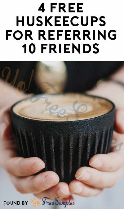 4 FREE HuskeeCups For Referring 10 Friends