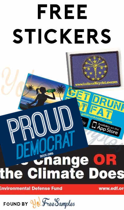 4 FREE Stickers Today: Get Drunk Not Fat Sticker, Indiana Flag Patch & Sticker, Proud Democrat & Environmental Defense Fund Stickers