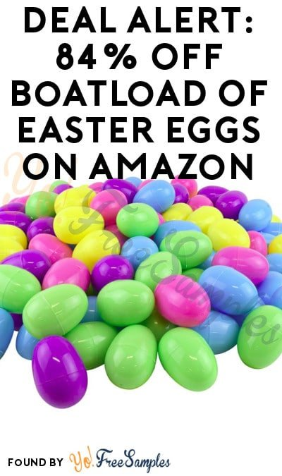 DEAL ALERT: 84% OFF Boatload Of Easter Eggs On Amazon