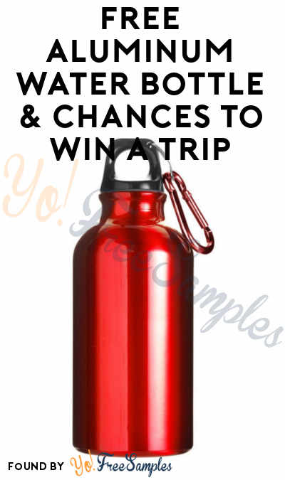 FREE Aluminum Water Bottle & Chances To Win A Trip