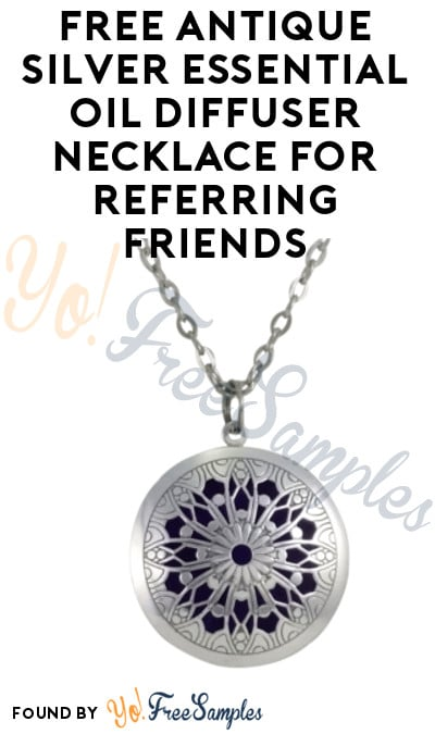 FREE Antique Silver Essential Oil Diffuser Necklace For Referring Friends [Verified Received By Mail]