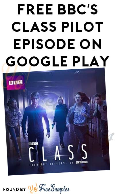 FREE BBC's Class Pilot Episode On Google Play