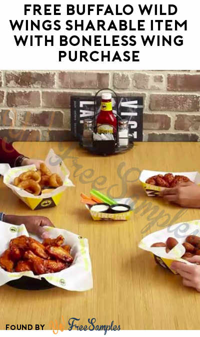 TODAY (4/10) ONLY: FREE Buffalo Wild Wings Sharable Item With Boneless Wing Purchase