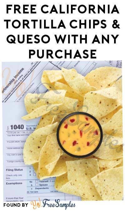FREE California Tortilla Chips & Queso With Any Purchase On April 17th