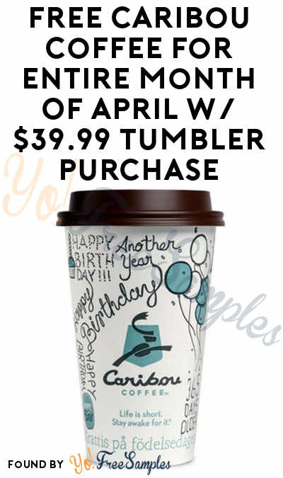 FREE Caribou Coffee For Entire Month Of April With $39.99 Tumbler Purchase