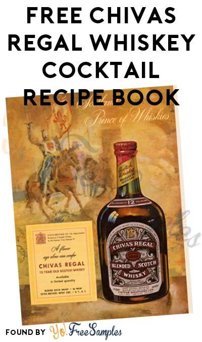 FREE Chivas Cocktail Recipe Book (21+ Only / CA, GA, ID, MN, NY OH, TN, TX, VA & WA Only)