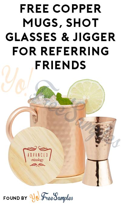 FREE Copper Mugs, Shot Glasses & Jigger For Referring Friends (Email Confirmation Required) [Verified Received By Mail]