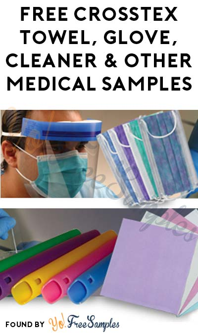 FREE Crosstex Towel, Glove, Cleaner & Other Medical Samples (Company Name Required)
