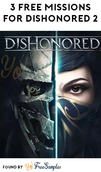 FREE Dishonored 2 Trial (PS4/Xbox/PC Required)