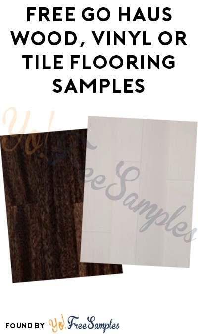 FREE Go Haus Wood, Vinyl or Tile Flooring Samples