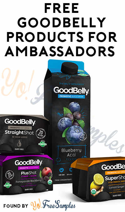 FREE GoodBelly Products For Ambassadors (Must Apply)