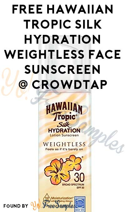 FREE Hawaiian Tropic Silk Hydration Weightless Face Sunscreen From CrowdTap (Mission Required)