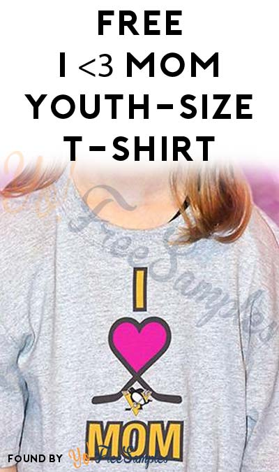 FREE I ❤ Mom Youth-Size Shirt