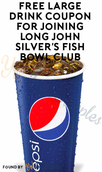 FREE Fish Bowl & Large Drink Coupon For Joining Long John Silver's Fish Bowl Club