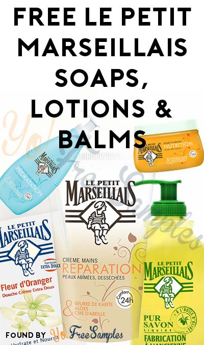 FREE Le Petit Marseillais Soaps, Lotions & Balms From Home Tester Club (Survey Required)
