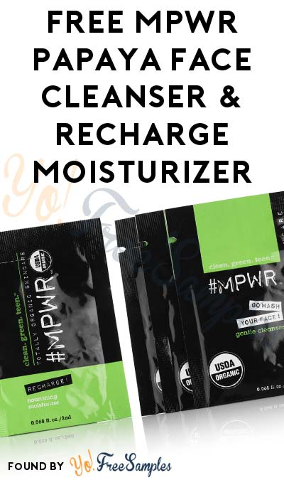 FREE MPWR Organic Papaya Face Cleanser & Recharge Moisturizer Sample [Verified Received By Mail]