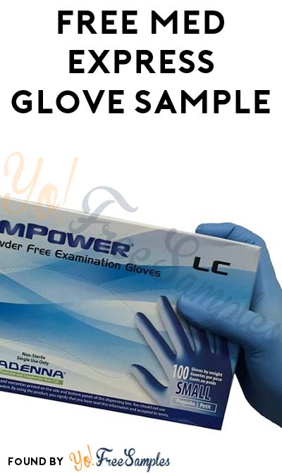 FREE Med Express Premium Glove Sample (Company Name Required) - Yo ...