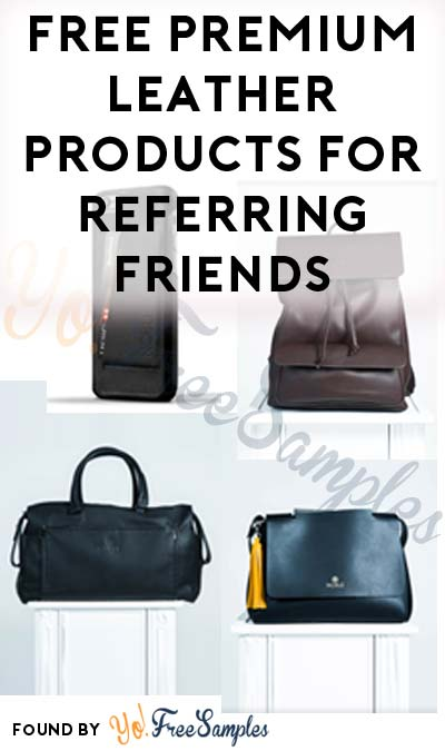 FREE NOBLE Premium Leather Duffle Bag, Handbag, Backpack & iPhone Case for Referring Friends