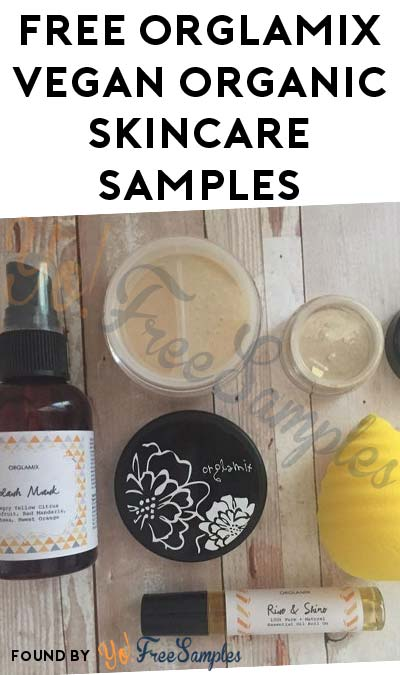 Possible FREE Orglamix Vegan Organic Skincare Samples (Email Confirmation Required)
