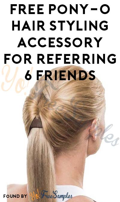 $4.95 Shipping Added: Nearly FREE Pony-O Hair Styling Accessory For Referring 6 Friends (Email Confirmation Required)