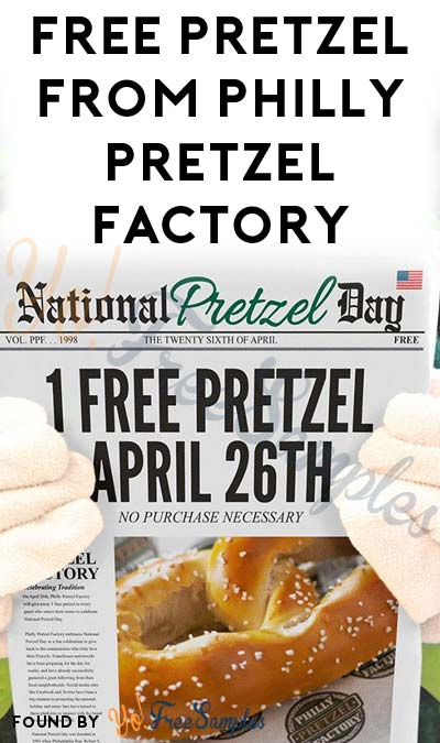 FREE Pretzel From Philly Pretzel Factory On April 26th 2017