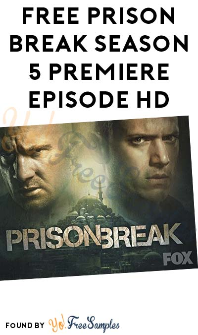 FREE Prison Break Season 5 Premiere Episode HD On iTunes, Amazon Instant Video, Google Play, Vudu, Microsoft & Fandango