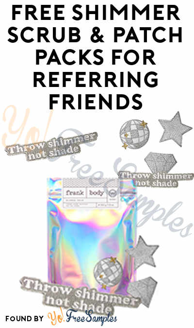 FREE Shimmer Scrub & Patch Packs For Referring Friends