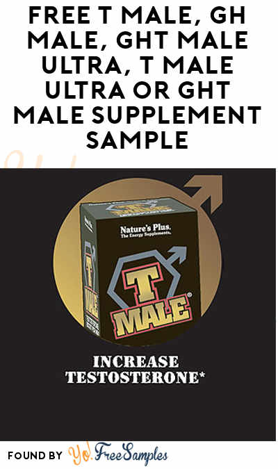 FREE T Male, GH Male, GHT Male Ultra, T Male Ultra or GHT Male Supplement Sample