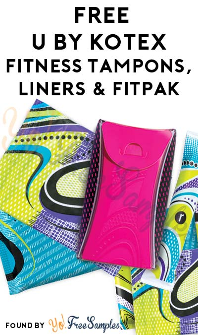 FREE U By Kotex Fitness Tampons, Liners & FitPak [Verified Received By Mail]