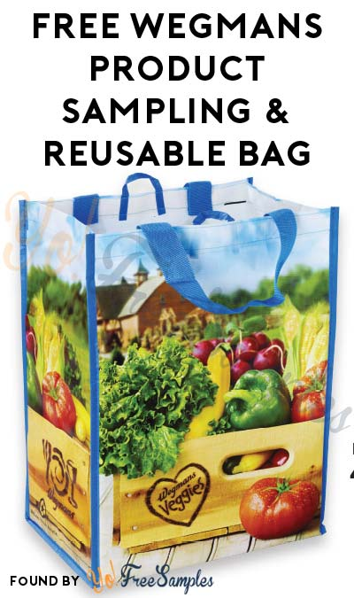 FREE Wegmans Product Sampling & Reusable Bag On April 21st
