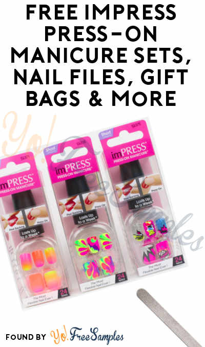 FREE imPRESS Press-On Manicure Sets, Nail Files, Gift Bags & More (Apply To HouseParty.com)