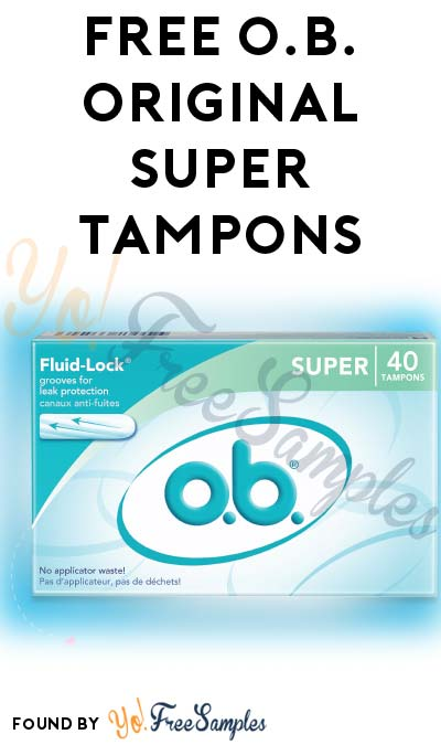 FREE o.b. Original Super Tampons (Short Survey Required) [Verified Received by Mail]