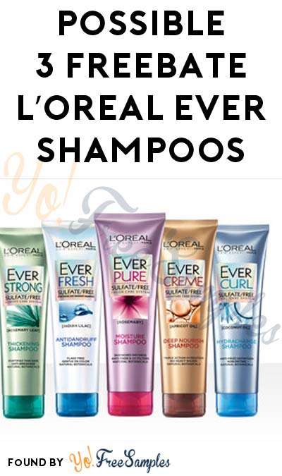 Possible 3 FREEBATE L'Oreal Ever Shampoos