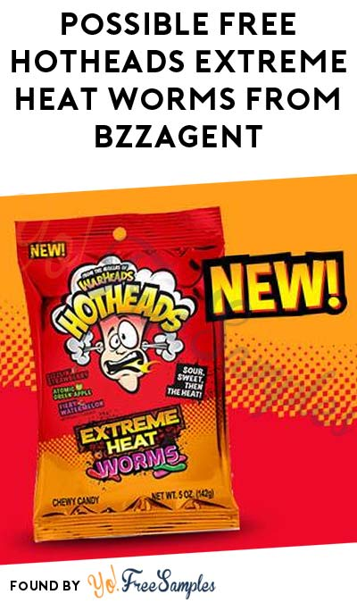 Possible FREE HOTHEADS Extreme Heat Worms From BzzAgent
