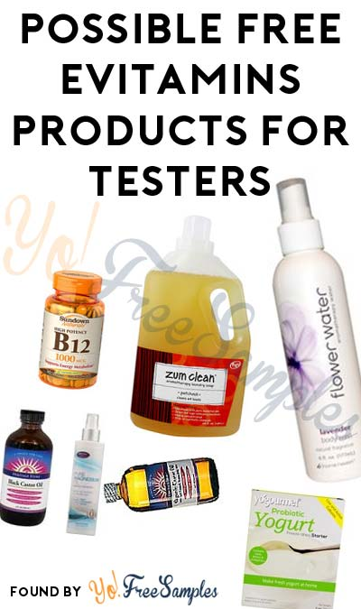 Possible FREE eVitamins Bath, Beauty, Home, Baby, Vitamin or Fitness Products For Testers (Must Apply)