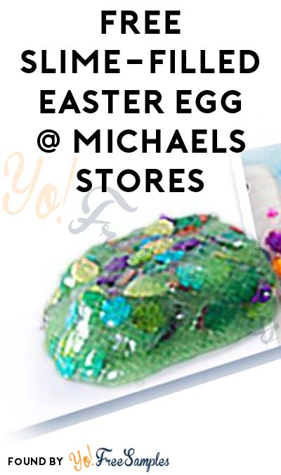 TODAY (4/8) ONLY: FREE Slime-Filled Easter Egg At Michaels Stores 1-3PM