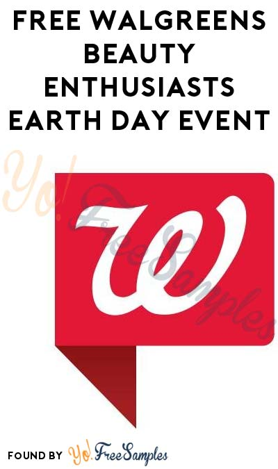 FREE Walgreens Beauty Enthusiasts Earth Day Event