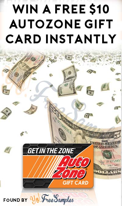 Win A FREE $10 AutoZone Gift Card Instantly