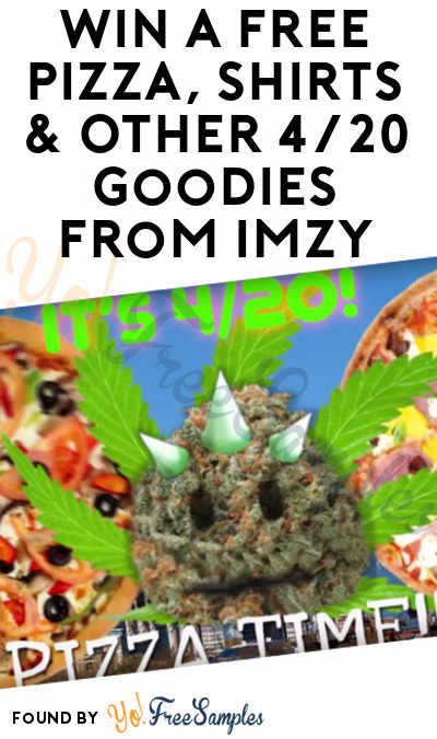 Live: Win A FREE Pizza, Shirts & Other 4/20 Goodies From Imzy