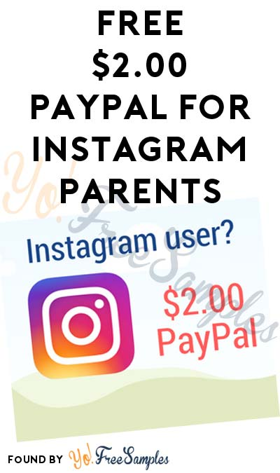 FREE $2 PayPal For Parents Using Instagram From Opinions 4 Good (Long Survey Required)