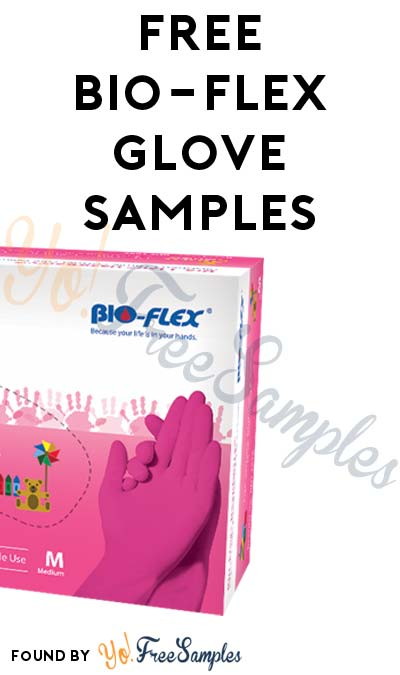 FREE Bio-Flex Nitrile or Latex Gloves (Company Name Required)