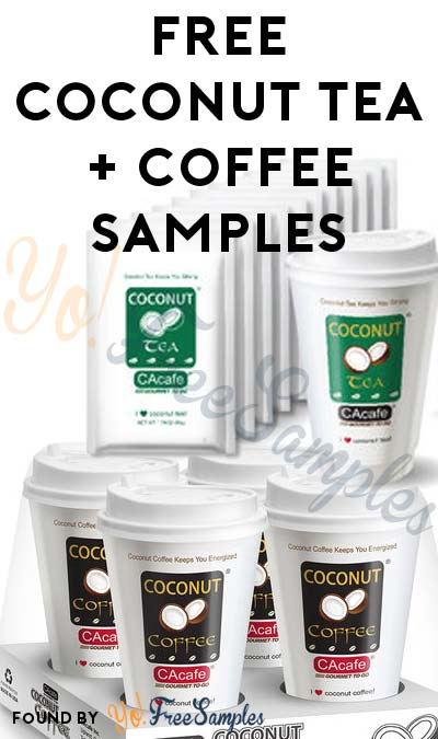 CA ONLY NOW: FREE CAcafe Coconut Tea & Coffee Samples