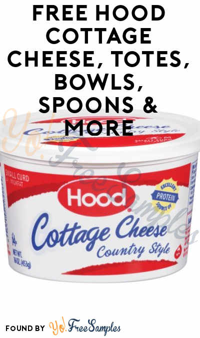 FREE Hood Cottage Cheese, Totes, Bowls, Spoons & More (CT, MA, ME, NH, RI & VT Only, Apply To HouseParty.com)