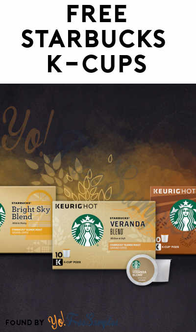 FREE Starbucks Light, Medium or Dark Roast K-Cups Flight [Verified Received By Mail]