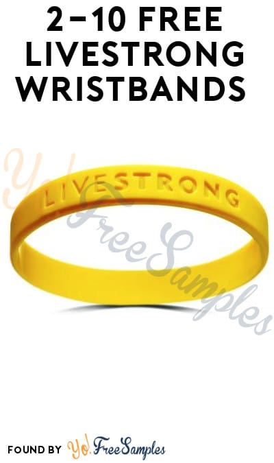 2-10 FREE LIVESTRONG Wristbands (Facebook Required)