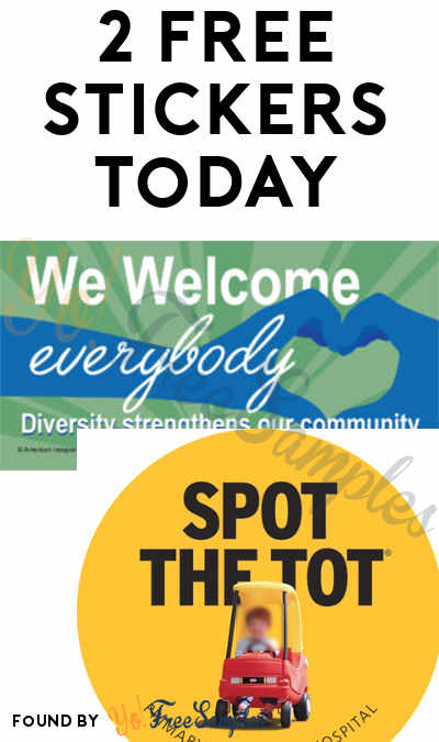 2 FREE Stickers Today: We Welcome Everybody Window Decal & Spot the Tot Window Decal