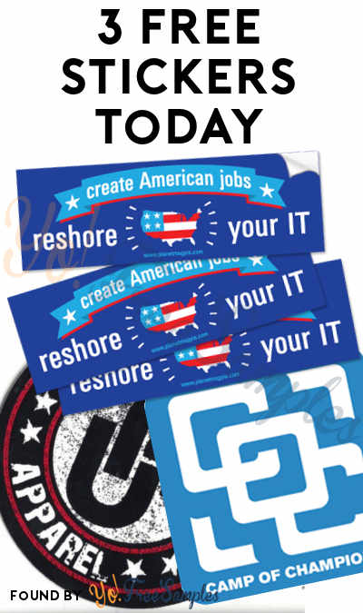 3 FREE Stickers Today: Reshore Your IT! Bumper Sticker, Camp of Champions Stickers & Unworked Apparel Stickers