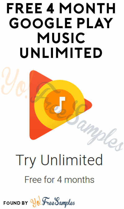 FREE 4 Month Google Play Music Unlimited Trial (Subscription)